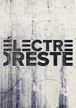 COMÉDIE FRANÇAISE : ELECTRE/ORESTE